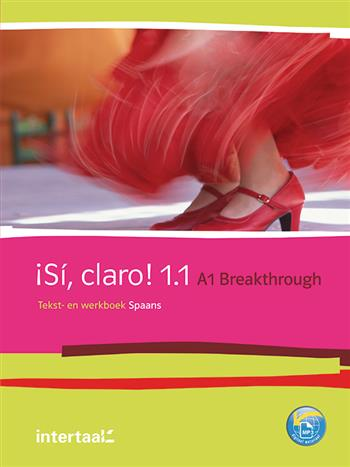 9789460301445 - Si, claro! 1.1 A1 Breakthrough tekst- en wrkbk (+ onl mp3's)